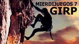 El Escalador Motivado - Mierdijuegos 7 - GIRP