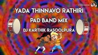 Yada Thinnavo Rathiri | New Pad Band | Dj Karthik Rasoolpura