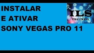 Sony Vegas Pro 11 Instalar+ativar