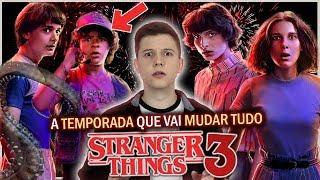 STRANGER THINGS 3: A Temporada que VAI MUDAR TUDO!