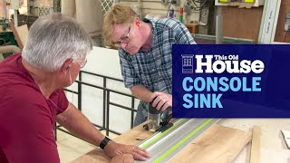 How To Build A Console Sink | This Old House