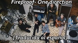 Fireproof- One direction [Traducida al español]