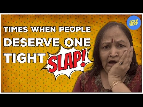 ScoopWhoop: Times When People Deserve One Tight Slap