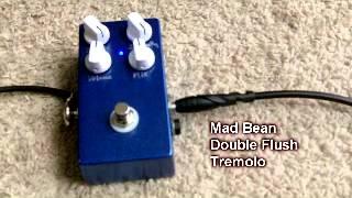 Mad Bean Double Flush Tremolo