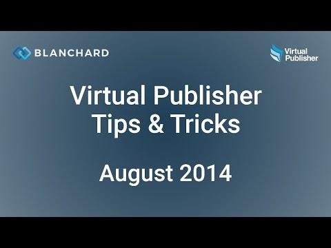 Virtual Publisher Tips & Tricks Webinar — August 2014