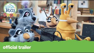 The Slugs & Bugs Show OFFICIAL TRAILER | The Slugs & Bugs Show