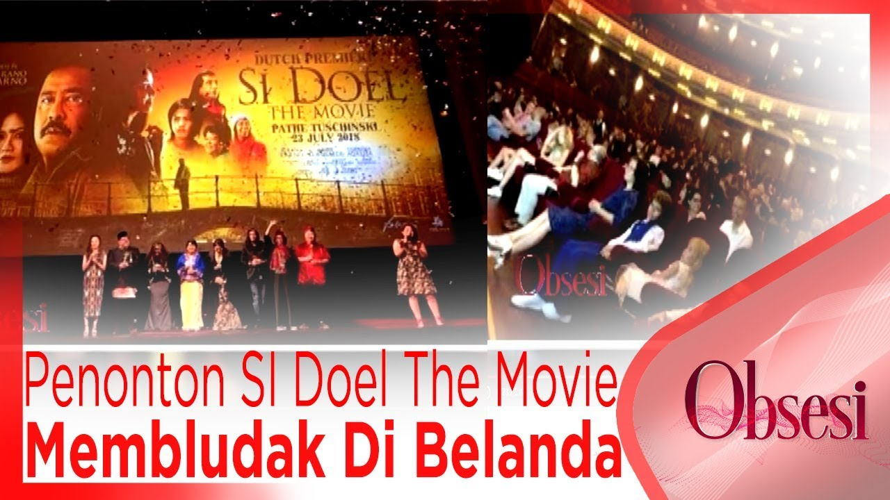 Hebat!! Penonton SI Doel The Movie Membludak Di Belanda - OBSESI