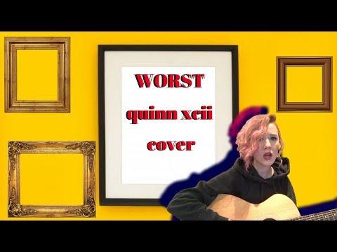 Worst - Quinn XCII (ACOUSTIC  COVER)