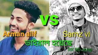 Arman alif VS samz vi new song