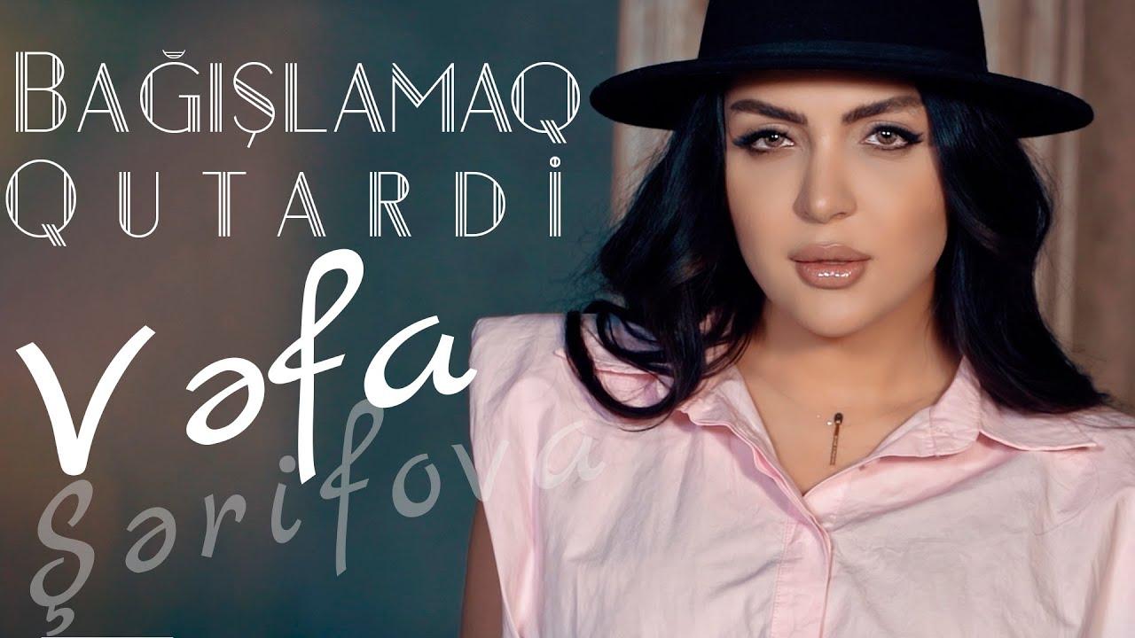 Vefa Serifova - Bagislamaq Qutardi (Yeni Klip 2021)