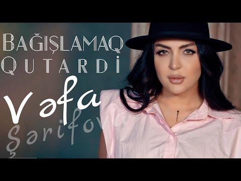 Смотреть клип Vefa Serifova - Bagislamaq Qutardi
