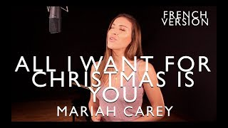 Baixar ALL I WANT FOR CHRISTMAS IS YOU ( FRENCH VERSION ) MARIAH CAREY ( SARA'H COVER )