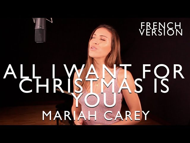ALL I WANT FOR CHRISTMAS IS YOU ( FRENCH VERSION ) MARIAH CAREY ( SARA'H COVER )