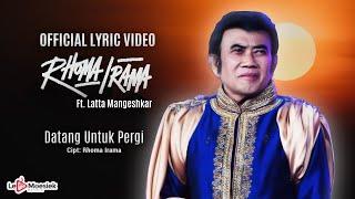 Rhoma Irama -  Datang Untuk Pergi (Official Lyric Video)