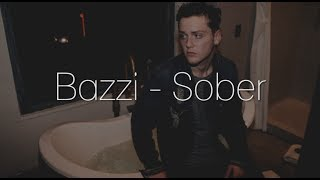 Bazzi - Sober (lyrics)