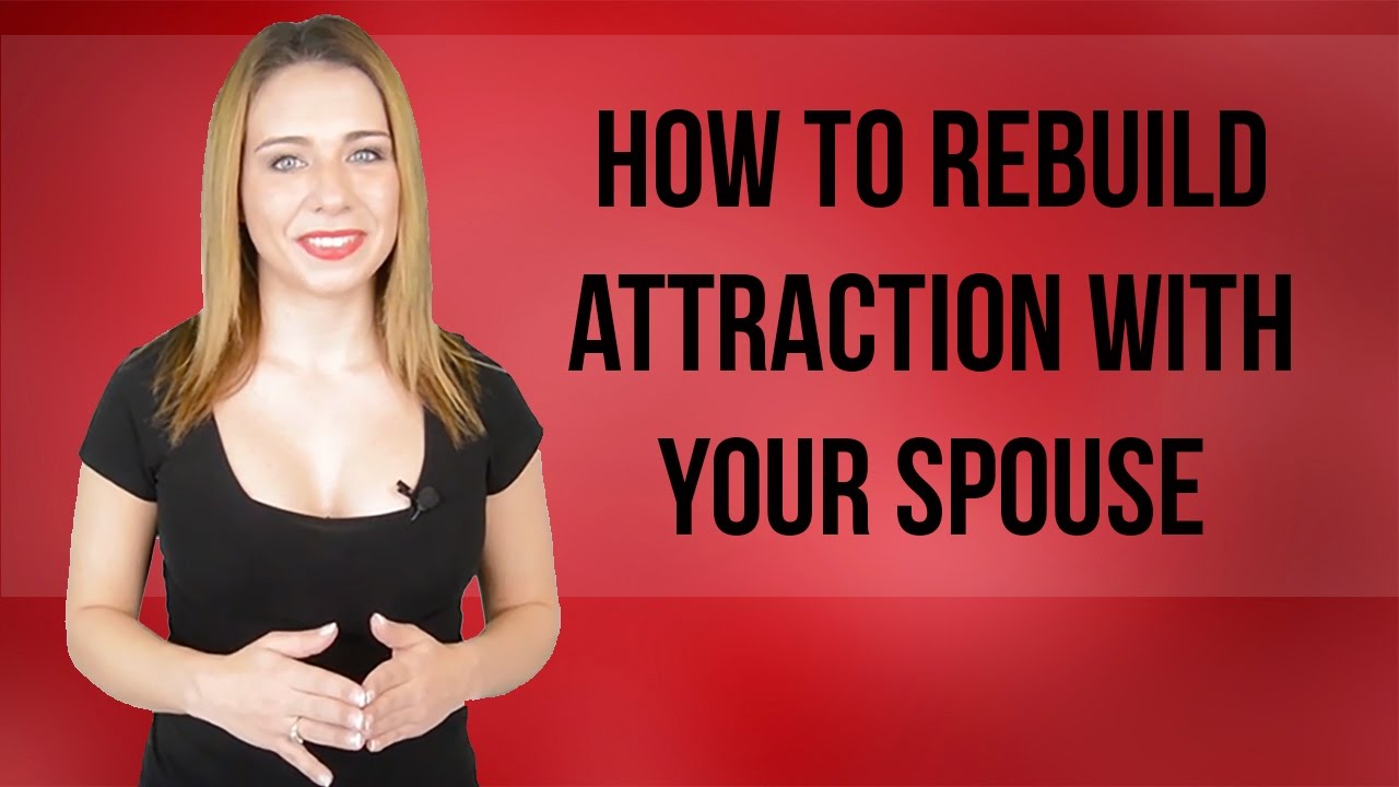 How to find your spouse attractive again
