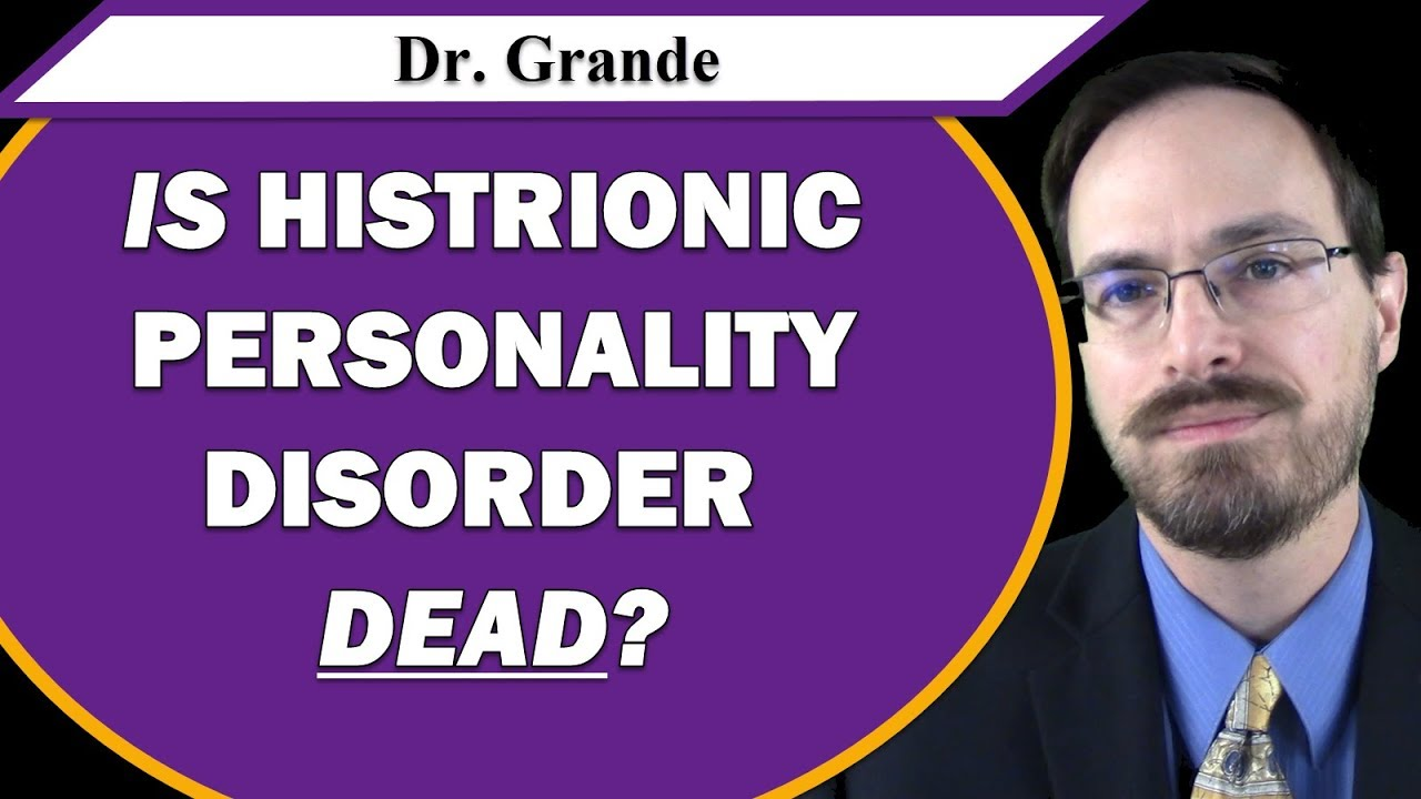 Is Histrionic Personality Disorder Dead?