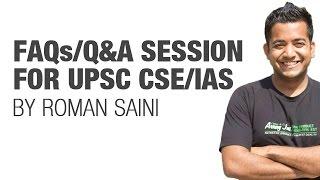 faqs q session for upsc cse ias preparation by roman saini