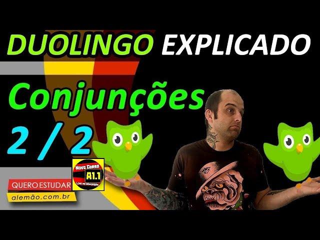 #40 - Curso de alemão gratuito para iniciantes - Conjunções 2/2 - Duolingo Explicado -