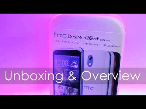 HTC Desire 526G+ Budget Android Unboxing & Hands On Overview