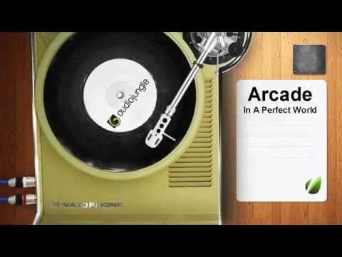 Arcade - In A Perfect World - Royalty Free Music - Audiojungle
