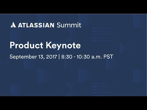 Product Keynote - Atlassian Summit U.S. 2017
