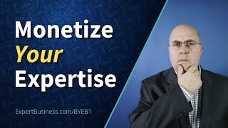 Monetize your expertise?