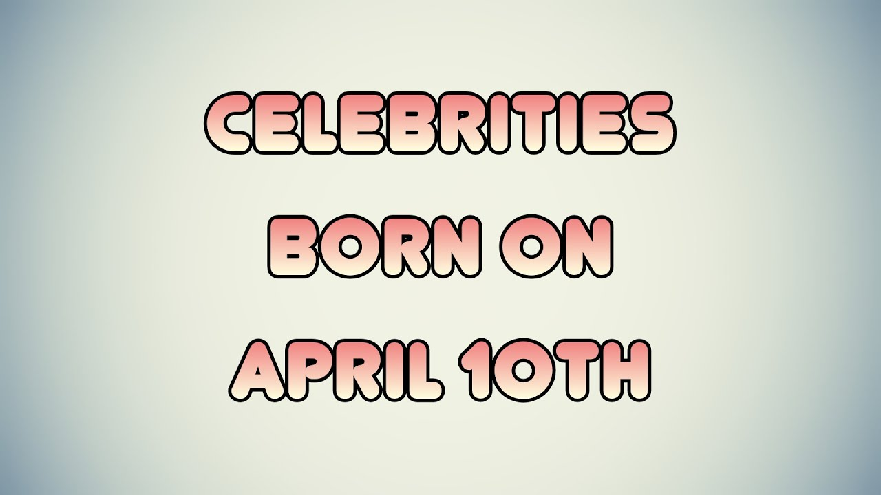 April 26 - Famous Birthdays - On This Day