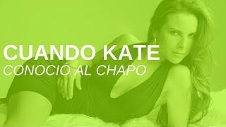 """Kate y su documental """"Cuando conocí al Chapo""""... una perdida de tiempo"""