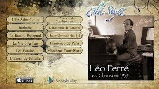 Léo Ferré - Lèo Ferrè Les  Chansons 1953 Full Album - Album Complet