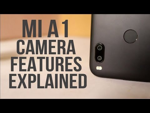 Xiaomi MI A1 camera Features Explained In Hindi