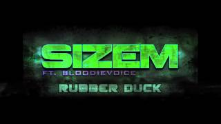 Sizem ft. BloodieVoice - Rubber Duck (Full HQ)
