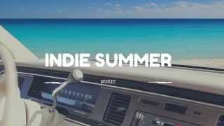 Indie Summer - Beach Music Playlist for 2015 (1 Hour Compilation)