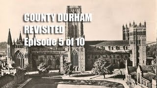 County Durham Revisited 5 of 10