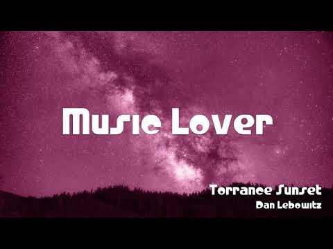 🎵 Torrance Sunset - Dan Lebowitz 🎧 No Copyright Music 🎶 YouTube Audio Library