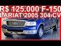 PASTORE R$ 125.000 Ford F-150 Lariat 2005 Azul AT RWD 5.4 V8 304 cv 0-100 kmh 8,2 s #FORD