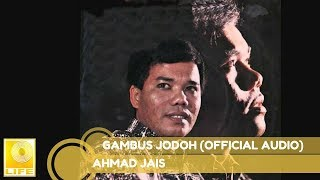 Ahmad Jais - Gambus Jodoh (Official Audio)