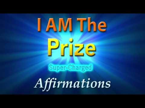 I AM The Prize - I AM Irresistible - Super-Charged Affirmations