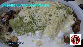 Chipotle Burrito Bowl Review #118