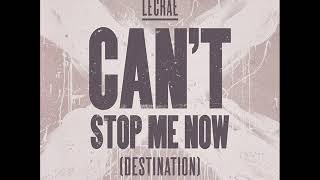 Lecrae - Can't Stop Me Now (Destination) Audio