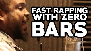 FAST RAPPING WITH ZERO BARS