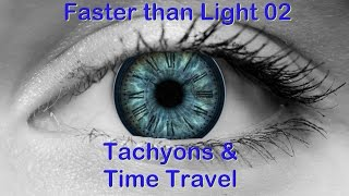 Faster Than Light ep02: Tachyons and Time Travel