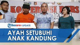 Ayah di Jambi Setubuhi Anak Kandung Sejak 2017, Polisi Akui Perkosaan Dilakukan Lebih dari 100 Kali