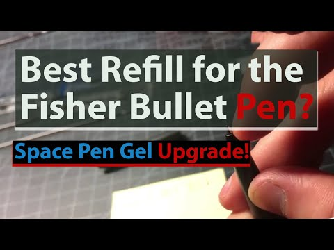 Best Refill For The Fisher Bullet Pen? Space Pen Gel Upgrade!