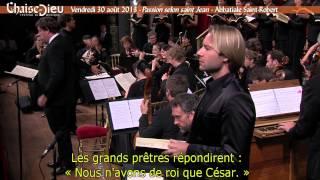 passion selon saint jean festival de la chaise dieu 2013