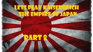 Lets Play Victoria 2 Kaiserreich - The Empire of Japan Part 8