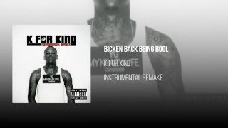 Bicken Back Being Bool [OFFICIAL INSTRUMENTAL] (ReProd. By K For King)