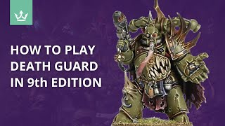 How To Play Death Guard In 9th Edition - Tips From 40k Playtesters