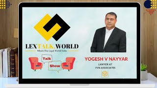 LexTalk World Talk Show with Yogesh V Nayyar, Lawyer at YVN Associates