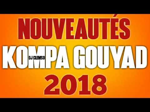 NOUVEAUTÉS 100% KOMPA GOUYAD 2018 DJ CLEMSO